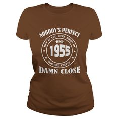 June 1955 Shirts nobody is perfect but if you were born in June 1955 Birthday T-Shirt Guys ladies tees Hoodie Sweat Vneck Shirt for Men and women #gift #ideas #Popular #Everything #Videos #Shop #Animals #pets #Architecture #Art #Cars #motorcycles #Celebrities #DIY #crafts #Design #Education #Entertainment #Food #drink #Gardening #Geek #Hair #beauty #Health #fitness #History #Holidays #events #Home decor #Humor #Illustrations #posters #Kids #parenting #Men #Outdoors #Photography #Products…