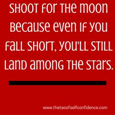 shoot-for-the-moon-because-even-if-you-fall-short-youll-still-land-among-the-stars