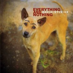 David Sylvian, Everything and nothing, 2000 (Virgin Records)
