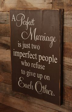 A Perfect Marriage is just two imperfect people who refuse to give up on each other.    #marriage