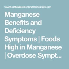 Manganese Benefits and Deficiency Symptoms   Foods High in Manganese   Overdose Symptoms