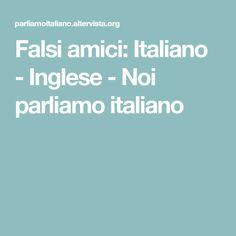 17 Fantastiche Immagini Su Falsi Amici Italian Quotes Frases E Smile