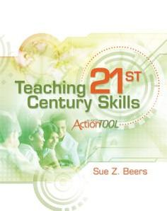 """How are you preparing students for their futures? Read """"Teaching 21st Century Skills"""" by Sue Z.Beers"""
