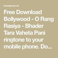 Bollywood O Rang Rasiya - Bhader Tara Vaheta Pani Ringtone Rang Rasiya, Best Ringtones, Ringtone Download, O Ring, Bollywood, Math, Math Resources, Mathematics