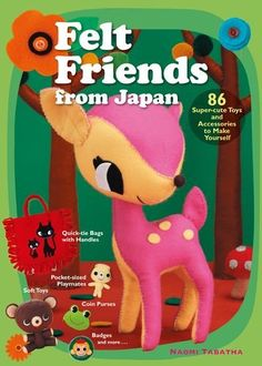 Felt Friends from Japan: 86 Super-Cute Toys and Accessories to Make Yourself di Naomi Tabatha http://www.amazon.it/dp/1568363877/ref=cm_sw_r_pi_dp_8stfwb1M6AHFT