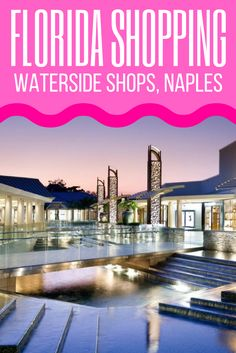 Your guide to Waterside Shops in Naples | #Florida #Shopping