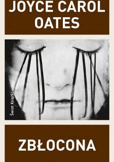 Mniej Niż 0 - Mniej Niż Recenzja: Zbłocona - Joyce Carol Oates
