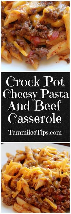 Crock Pot Cheesy Pasta and Beef Casserole Recipe #beeffoodrecipes