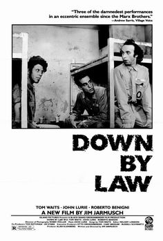 Down By Law by Jim Jarmusch