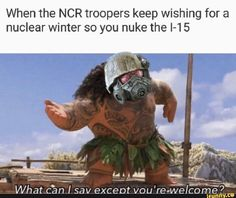 When the NCR troopers keep wishing for a nuclear winter so you nuke the 5 - iFunny :) Fallout Comics, Fallout Funny, Fallout Art, Fallout New Vegas, Boone Fallout, Fallout Tips, Fallout Posters, The Elder Scrolls, Ncr Ranger