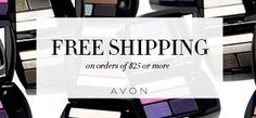 Get FREE SHIPPING on your $25 order with code: SHIP2ME at my Avon eStore!