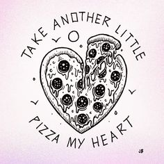 Pizza Love (photo credit Jamie Brown) #puns #pizza #penart