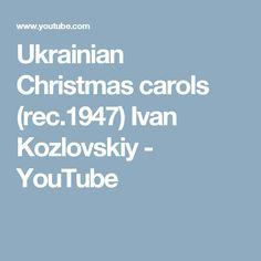 Ukrainian Christmas carols (rec.1947) Ivan Kozlovskiy - YouTube