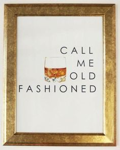 """Katie Kime """"Call Me Old Fashioned"""" Print - for next to our bar cart. Home Bar Decor, Bar Cart Decor, In Home Bar Ideas, Kitchen Decor, Dining Decor, Kitchen Dining, Kitchen Island, House Ideas, Bar Noir"""