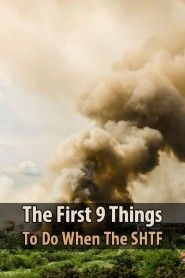 The First 9 Things To Do When The SHTF