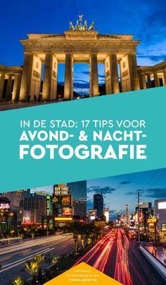 17 tips voor avondfotografie en nachtfotografie in de stad #fotografietips