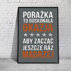 Plakat Porażka to doskonała okazja aby zacząć jeszcze raz mądrzej Motto, Parenting, Good Things, Thoughts, Quotes, Ideas, Cactus, Quotations, Qoutes