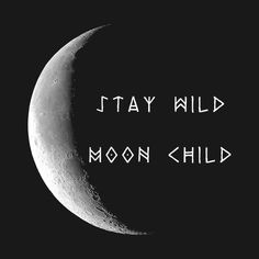 Check out this awesome 'Stay+Wild+Moon+Child' design on - moon photography Spiritual Tattoo, Stay Wild Moon Child, Child Of Wild, Wild Tattoo, Wild Child Tattoo, Witch Quotes, Moon Quotes, Moon Photography, Fitness Photography