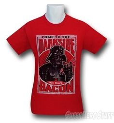 Star Wars: Come to the DARKSIDE, We Have #Bacon T-Shirt. @SuperHeroStuff.com