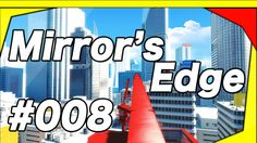 +Mirror's Edge_ Let's Play! - 008# ☚ - with aCardboardTube (ACBT) on youtube
