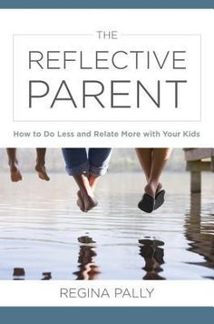 """Read """"The Reflective Parent: How to Do Less and Relate More with Your Kids"""" by Regina Pally available from Rakuten Kobo. An innovative parenting approach empowering parents to trust their instincts and embrace uncertainty. Figuring out how t. Great Books, New Books, Vincennes University, Empowering Parents, Feeling Discouraged, Parent Resources, Parenting Books, Teenage Years, Do It Right"""