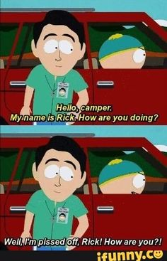 Well, lim pissed off, Rick! Best Of South Park, South Park Funny, Kenny South Park, Style South Park, South Park Quotes, South Park Memes, Trey Parker, Eric Cartman, South Park Fanart