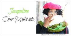 Moms Know Moms Day 9: An interview with Jacqueline from Chez Mukweto