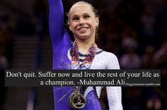 Suffer now and live the rest of your life as a champion. All About Gymnastics, Elite Gymnastics, Gymnastics Quotes, Gymnastics Stuff, Sports Signs, Plus And Minus, Gym Quote, Muhammad Ali, Athlete