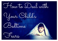 WINE BEER How to Deal with Your Childs Bedtime Fears