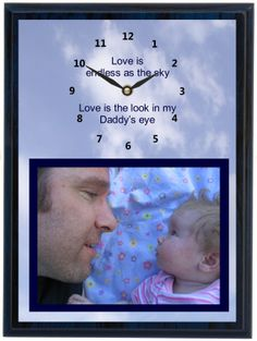 If you have a favorite poem or quote, we can put it onto a clock as seen here on the Daddy Clock. Sky 9, I 8, Clocks, Poems, Daddy, Children, Frame, Quotes, Quotations