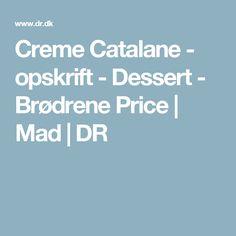 Creme Catalane - opskrift - Dessert - Brødrene Price | Mad | DR