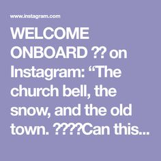 """WELCOME ONBOARD ✈️ on Instagram: """"The church bell, the snow, and the old town. 🙌❄️🎄Can this get any better? Tag someone you'd want to be there with. . . . 🎥 @ lumadeline…"""" Old Town, Old Things, Snow, Canning, Places, Instagram, Old City, Home Canning, Eyes"""