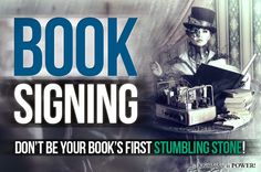 Book Signing - Don't Be Your Book's First Stumbling Stone!