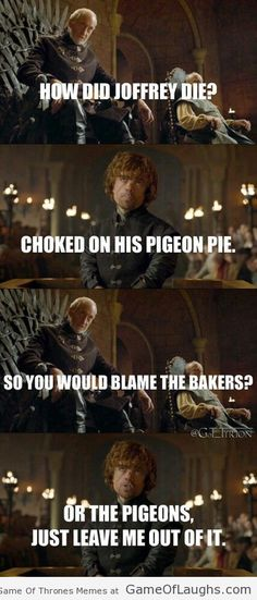 Tyrion just wants the trial to get over soon - Game Of Thrones Memes