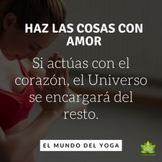 Haz las cosas con amor Positive Messages, Positive Thoughts, Clara Berry, Coaching, Love You, Mindfulness, Positivity, Sayings, Memes