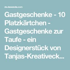 Gastgeschenke -  10 Platzkärtchen - Gastgeschenke  zur Taufe - ein Designerstück von Tanjas-Kreativecke bei DaWanda Beton Design, Designer, Etsy, Statues, Guest Gifts, Creative, Breien