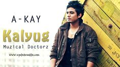 Here is one more song by A Kay titled Kalyug. Kalyug A Kay Mp3 Download Free, Kalyug A Kay HD Video Download free, Free, Kalyug A Kay Lyrics Download Free