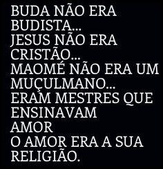 Post  #FALASÉRIO!  : O  AMOR É A MINHA RELIGIÃO !