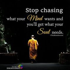 Chasing What Your Mind Wants ~I'm FINALLY learning this! Kinda a crash course, but hey - better late than never~~I'm FINALLY learning this! Kinda a crash course, but hey - better late than never~ Buddhist Quotes, Spiritual Quotes, Positive Quotes, Spiritual Meditation, Meditation Quotes, Meditation Music, Mindfulness Meditation, Spiritual Awakening, Buddha Quotes Inspirational