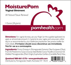 MoisturePom.  All Natural Tissue Renewal 1 Ounce (28 grams)  Directions: apply an almond-size amount (1-2 grams) every other day. Applicator included. Not for use as a contraceptive.  Ingredients: Pomegranate Extracts, Olive Fruit Oil, Cocoa Seed Butter,Coconut Oil, Distilled Monoglycerides (Plant Origin), Candelilla Plant Wax.