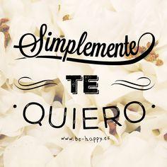 """""""Simplemente, te quiero"""". www.be-happy.es #frases #reflexiones #citas #pensamientos #laminas #illustration"""
