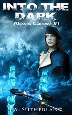 Into the Dark (Alexis Carew Book 1) - http://steampunkvapemod.com/into-the-dark-alexis-carew-book-1/