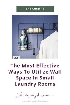 Limited on storage space in your laundry room? Need to tame the clutter? Learn effective ways to utilize wall space in small laundry rooms. Small Laundry Rooms, Small Rooms, Laundry Room Organization, Organizing, Iron Board, Laundry Hacks, Small Shelves, Laundry Detergent, Wall Spaces