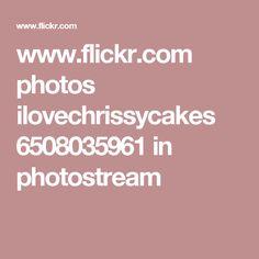 www.flickr.com photos ilovechrissycakes 6508035961 in photostream
