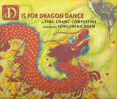Week One: Chinese New Year: D is for Dragon Dance by Ying Chang Compestine