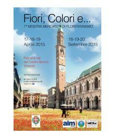 Fiori, colori e... - Flowers, colors, and.. ; Sept. 18-20, 2015, 9 a.m. to 8 p.m., in Vicenza, Piazza Garibaldi, Piazza Duomo, and Piazza Castello; flowers and plants exhibit.