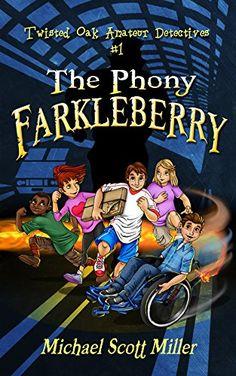 The Phony Farkleberry: Twisted Oak Amateur Detectives #1 ...