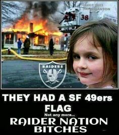 Raiders!!!! I was going to put this under funny, but then I forgot it was just sad....