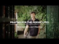 Praying for the persecuted: Pete Greig - YouTube