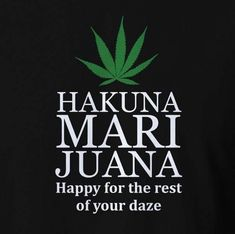 Your global source for the latest marijuana news in Along with the Best CBD products, and a up to date watch on weed legalization. Stoner Quotes, Stoner Humor, Stoner Art, Weed Humor, 420 Quotes, Drug Quotes, Vinyl Quotes, Marijuana Facts, Cannabis